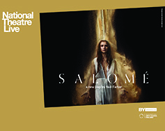 National Theatre Live in HD Presents: Salomé