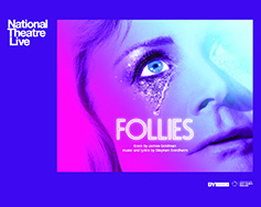 National Theatre Live in HD Presents: Follies