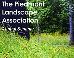 2018 Piedmont Landscape Association Annual Seminar