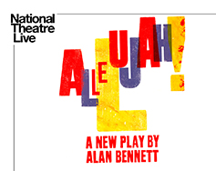 Paramount Presents: National Theatre Live in HD – Allelujah!