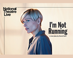 Paramount Presents: National Theatre Live in HD – I'm Not Running