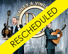 Paramount Presents: An Evening with Dailey & Vincent – Rescheduled 8/27/2020