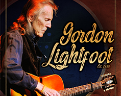 Exceptional Artists Presents: Gordon Lightfoot – The Legend in Concert
